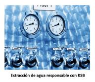 EXTRACCIÓN DE AGUA RESPONSABLE CON KSB
